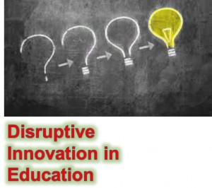 Disruptive Innovation in Education